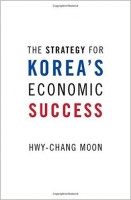 The Strategy for Korea's Economic Success - Moon, Hwy, Chang