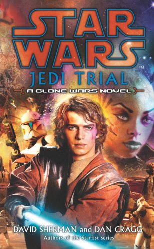 STAR WARS - JEDI TRIAL - David Sherman, Dan Cragg