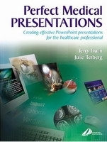 Perfect Medical Presentation - Irwin, T., Terberg, J.