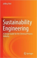 Sustainability Engineering : A Design Guide for the Chemical...