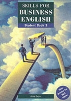 SKILLS FOR BUSINESS ENGLISH 3 STUDENT´S BOOK - DWYER, A.