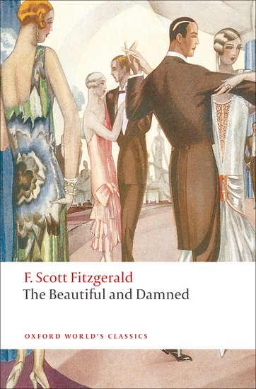 THE BEAUTIFUL AND DAMNED (Oxford World´s Classics New Editio...