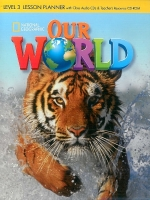 OUR WORLD Level 3 LESSON PLANNER with CLASS AUDIO CD & TEACHER'S RESOURCE CD-ROM - CRANDALL, J., SHIN, J. K.