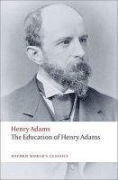 THE EDUCATION OF HENRY ADAMS (Oxford World´s Classics New Ed...