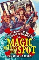 The Very Nearly Honourable League of Pirates: Magic Marks th...