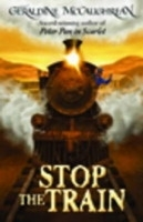 STOP THE TRAIN New Ed. - MCCAUGHREAN, G.