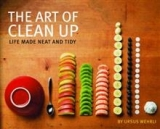 The Art of Clean Up - Life Made Neat and Tidy - Ursus Wehrli