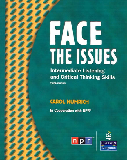 Face the Issues: Intermediate Listening and Critical Thinking Skills (Student Book and Classroom Audio CD) - Carol Numrich