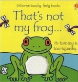 THAT´S NOT MY FROG - WATT, F., WELLS, R. (Ill.)