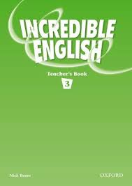 INCREDIBLE ENGLISH 3 TEACHER´S BOOK - MORGAN, M., PHILLIPS, ...