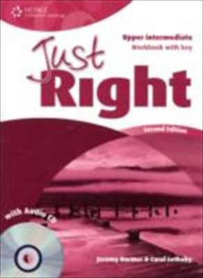 JUST RIGHT Second Edition UPPER INTERMEDIATE WORKBOOK WITH ANSWER KEY + WORKBOOK AUDIO CD - ACEVEDO, A., HARMER, J., LETHABY, C., WILSON, K.