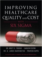 Improving Healthcare Quality and Cost with Six Sigma - Gupta...