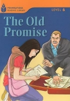 FOUNDATIONS READING LIBRARY Level 6 READER: THE OLD PROMISE ...