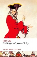 THE BEGGAR´S OPERA and POLLY (Oxford World´s Classics New Ed...