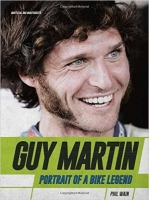 Guy Martin: Portrait of a Bike Legend - Wain, P.