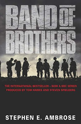 BAND OF BROTHERS - AMBROSE, E. S.
