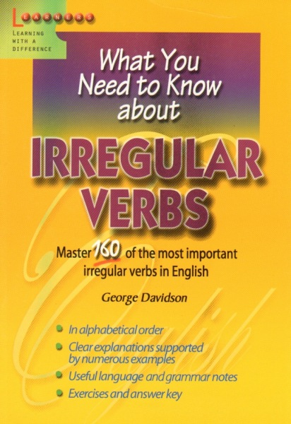 Irregular Verbs - What You Need to Know about - George Davidson