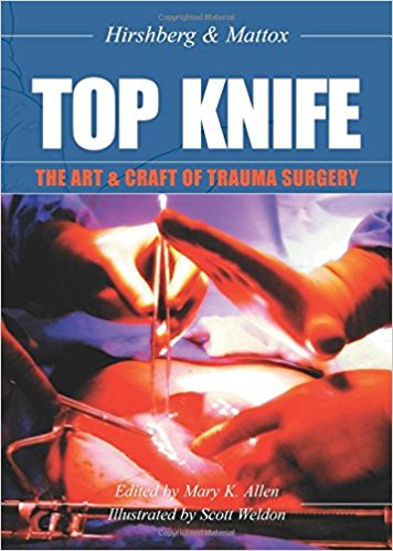 Top Knife : The Art and Craft of Trauma Surgery - Hirshberg,...