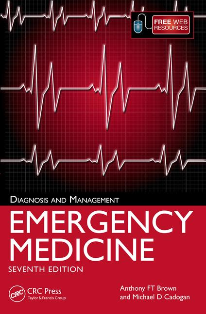 Emergency Medicine : Diagnosis and Management, 7th rev ed. - Brown, A. F. T.