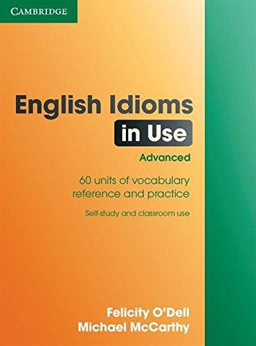 English Idioms in Use Advanced with Answers - O´Dell, Felicity & McCarthy, Michael