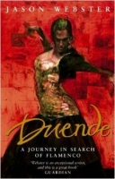 Duende: A Journey In Search Of Flamenco - Webster, J.