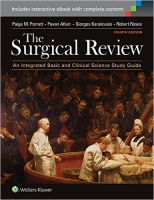 The Surgical Review : An Integrated Basic and Clinical Science Study Guide, 4th Ed. - Porrett, P. M.