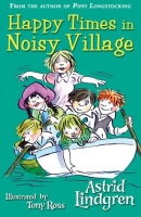 Happy Times in Noisy Village - Lindgren, A.