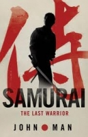 SAMURAI THE LAST WARRIOR - MAN, J.