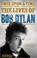 Once Upon a Time : The Lives of Bob Dylan - Bell, I.