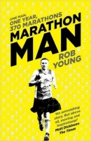 Marathon Man: One Man, One Year, 370 Marathons - Young, R.