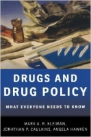 Drugs and Drug Policy - Caulkins J. P., Hawken A.