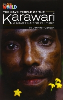 OUR WORLD Level 5 READER: THE CAVE PEOPLE OF THE KARAWARI - ...