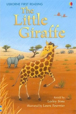 USBORNE FIRST READING LEVEL 2: THE LITTLE GIRAFFE - FOURNIER...