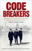 Codebreakers: The Secret Intelligence Unit that Changed the ...