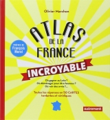 Atlas de la France incroyable - Marchon, O.