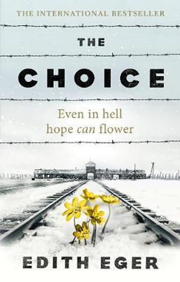 Choice, the - Edith Eva Egerová