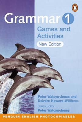 Grammar Games and Activities 1 - Peter Watcyn-Jones, Deirdre...