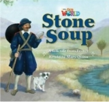 OUR WORLD Level 2 READER: STONE SOUP - QIUNN, M.