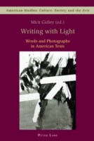 Writing with Light Words and Photographs in American Texts