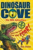 DINOSAUR COVE: THE BIG ADVENTURE - STONE, R., SPOOR, M.