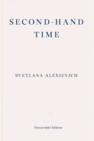 Second-Hand Time - Alexievich, S.