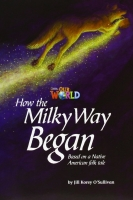 OUR WORLD Level 5 READER: HOW THE MILKY WAY BEGAN - O´SULLIV...