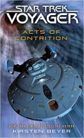 Acts of Contrition (Star Trek: Voyager) - Beyer, K.