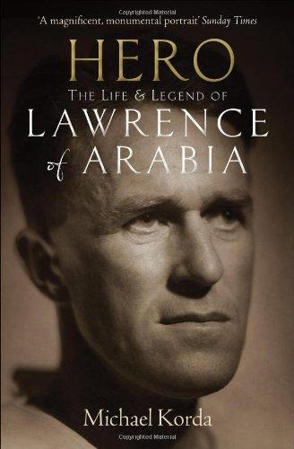 Hero: The Life and Legend of Lawrence of Arabia - Korda, M.