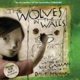 THE WOLVES IN THE WALLS (Book + CD) - Neil Gaiman, Dave McKean