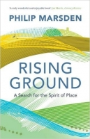 Rising Ground: A Search for the Spirit of Place - Marsden, P...