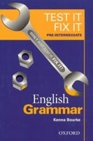TEST IT, FIX IT ENGLISH GRAMMAR PRE-INTERMEDIATE - BOURKE, K...
