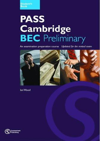 PASS CAMBRIDGE BEC PRELIMINARY STUDENT´S BOOK - WILLIAMS, A.