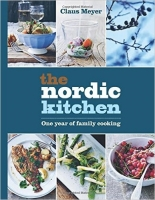 The Nordic Kitchen: One Year of Family Cooking - Meyer, C.