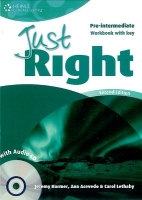 JUST RIGHT Second Edition PRE-INTERMEDIATE WORKBOOK WITH ANSWER KEY + WORKBOOK AUDIO CD - ACEVEDO, A., HARMER, J., LETHABY, C., WILSON, K.